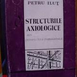 STRUCTURILE AXIOLOGICE DIN PERSPECTIVA PSIHOSOCIALA - Carte Psihologie