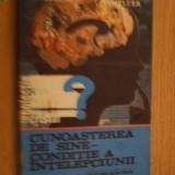 CUNOASTEREA DE SINE - CONDITIE A INTELEPCIUNII -- A. Chelcea, S. Chelcea - Carte Psihologie