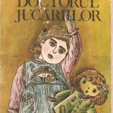 (C1188) DOCTORUL JUCARIILOR DE DINU ROCO, EDITURA ION CREANGA, BUCURESTI, 1985, COPERTA SI ILUSTRATII DE SABIN STEFANUTA - Carte educativa