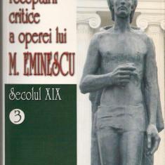 Corpusul receptarii critice a operei lui Eminescu ( sec. XIX ) - 3 volume