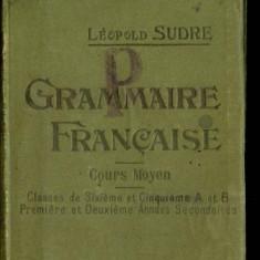 Grammaire francaise - par Leopold Sudre, ~1910