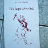 Kerestegian-Eseu despre agresivitate - Roman
