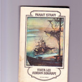 Carte hobby - PANAIT ISTRATE -VIATA LUI ADRIAN ZOGRAFI