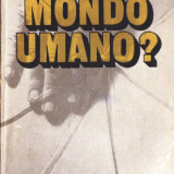 Istorie - MONDO UMANO? de DUMITRU CONSTANTIN