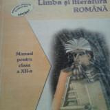 Limba si literatura romana - Manual pentru clasa a XII-a - Manual scolar, Clasa 12