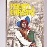 HORIA MATEI -PIRATI SI CORSARI - Carte de aventura