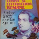 LIMBA SI LITERATURA ROMANA. Antologie de texte comentate clasa a IV-a - Manual Clasa a IV-a, Romana