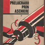 (C1870) TEHNOLOGIA PRELUCRARII PRIN ASCHIEREDE I. DIACONESCU SI G. SIRBU, EDITURA TEHNICA, BUCURESTI 1965