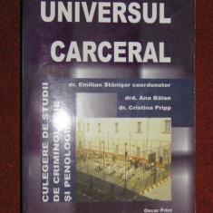 Universul carceral. Culegere de studii de criminologie si penologie - Carte Criminologie