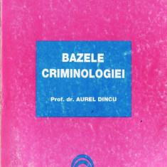 BAZELE CRIMINOLOGIEI de AUREL DINCU - Carte Criminologie