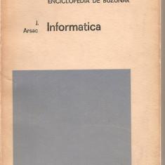 (C1614) INFORMATICA DE ARSAC, EDITURA ENCICLOPEDICA ROMANA, BUCURESTI, 1973, TRADUCERE DE CONSTANTIN P. POPOVICI SI PETRU NAVODARU - Carte Informatica