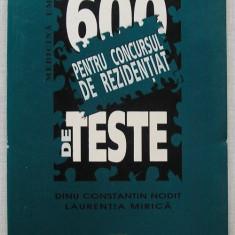 600 de Teste Pentru Concursul de Rezidentiat - Nodit si Mirica
