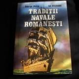 Carti Transporturi - TRADITII NAVALE ROMANESTI-GEORGE PETRE / ION BITOLEANU-