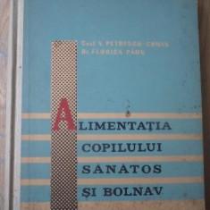 Carte Medicina - V. Petrescu Coman, Florica Paun - Alimentatia copilului sanatos si bolnav