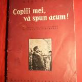 Carte educativa - Kiss Jena - Copiii mei, va spun acum ! - Ed. Tineretului 1962, ilustratii