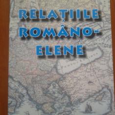 RELATIILE ROMANO-ELENE. O istorie cronologica - Stelian Brezeanu, Constantin Iordan - Carte Politica