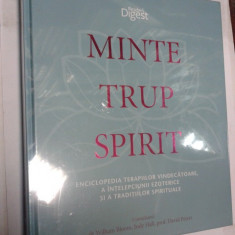 MINTE, TRUP, SPIRIT - Enciclopedia terapiilor vindecatoare, a intelepciunii ezoterice si a traditiilor spirituale-Reader's Digest - Carte Hobby Ezoterism