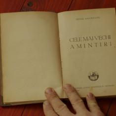 Carte - Mihail Sadoveanu - CELE MAI VECHI AMINTIRI - ed. Cartea Romaneasca 1935 - 212 pagini - Nuvela