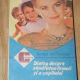 Carte Medicina - GEORGE M GHEORGHE - DIALOG DESPRE SANATATEA FEMEII SI A COPILULUI VOL 2