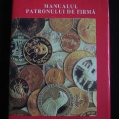 MANUALUL PATRONULUI DE FIRMA volumul II - Carte afaceri