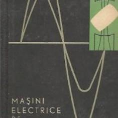 Carti Electrotehnica - MASINI ELECTRICE DE MICA PUTERE DE F.D.LAZAROIU, EDITURA TEHNICA 1965, TIRAJ MIC, STARE BUNA