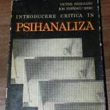 Carte Psihologie - VICTOR SAHLEANU, ION POPESCU-SIBIU - INTRODUCERE CRITICA IN PSIHANALIZA