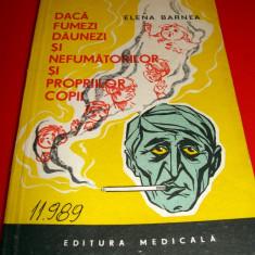 DACA FUMEZI DAUNEZI SI NEFUMATORILOR SI PROPRIILOR COPII - Elena Barnea
