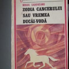 Carte de aventura - Mihail Sadoveanu - ZODIA CANCERULUI SAU VREMEA DUCAI-VODA - - 1986 ( nr 7777 )
