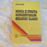 Geneza si evolutia reprezentarilor mecanicii clasice Silviu Olariu