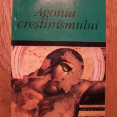 Carte religioasa - MIGUEL DE UNAMUNO - AGONIA CRESTINISMULUI (1995)