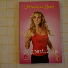 Sport, dieta & vedete - Florentina Opris - Editura Litera - 2012 - Carte Dietoterapie
