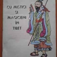 CU MISTICI SI MAGICIENI IN TIBET - Alexandra David-Nell - Carti Budism
