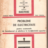 (C4964) PROBLEME DE ELECTRICITATE PENTRU EXAMENELE DE BACALAUREAT SI ADMITERE IN INVATAMANTUL SUPERIOR DE MARIUS PREDA SI PAUL CRISTEA, 1978
