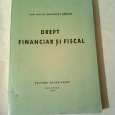 DREPT FINANCIAR SI FISCAL ~ Conf. univ. Dr. DAN-DROSU SAGUNA - Carte Drept financiar