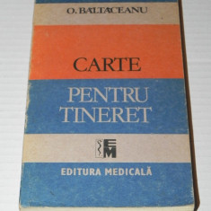 O BALTACEANU - CARTE PENTRU TINERET - Carte Recuperare medicala