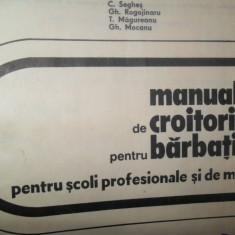 C.Seghes, G. Rogojinaru, G. Mocanu, T. Magureanu, Manual de croitorie pentru barbati, 1977(scoli profesionale si maistri) - Carte design vestimentar
