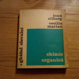 CHIMIE ORGANICA  * Ghidul Elevului  -- Ioan Silberg, Cecilia Marian  -- 1973, 326 p.