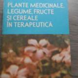 Carte tratamente naturiste - Plante Medicinale, Legume, Fructe Si Cereale In Terapeutica - Stefan Mocanu Dumitru Raducanu, 521430