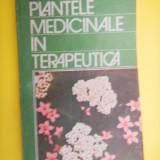 PLANTELE MEDICINALE IN TERAPEUTICA Stefan Mocanu Dumitru Raducanu - Carte tratamente naturiste