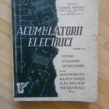 IOAN R. NICOLA--ACUMULATORII ELECTRICI - 1947 - Carti auto
