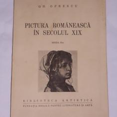 PICTURA ROMANEASCA IN SECOLUL XIX- GH. OPRESCU- 1943 - Album Pictura