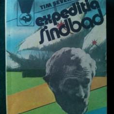 EXPEDITIA SINDBAD - TIM SEVERIN Ed. Minerva 1987 - Carte de calatorie
