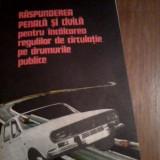 RASPUNDEREA PENALA SI CIVILA PENTRU INCALCAREA REGULILOR DE CIRCULATIE PE DRUMURILE PUBLICE MIRCEA N. COSTIN 1978 - Carte Drept penal