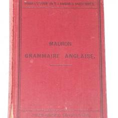 NOUVELLE GRAMMAIRE ANGLAISE- AVEC CONVERSATION- PAR A. MAURON- 1889 - Curs Limba Engleza