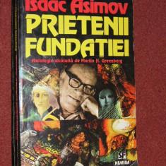 Isaac Asimov -Prietenii fundatiei - Carte SF