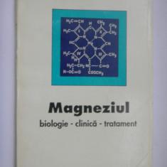 MAGNEZIUL BIOLOGIE, CLINICA, TRATAMENT Corneliu Zeana - Carte Diagnostic si tratament