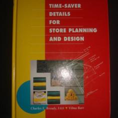 CHARLES E. BROUDY * VILMA BARR - TIME-SAVER DETAILS FOR STORE PLANNING AND DESIGN {limba engleza, format mai mare} - Carte Hobby Amenajari interioare