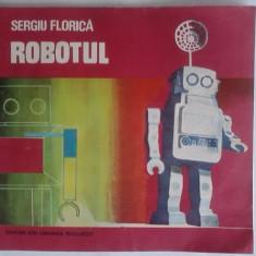 Robotul - Sergiu Florica / R2P3S - Carti Inventica