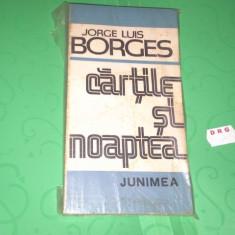 CARTILE SI NOAPTEA de J.L.BORGES, stare f buna - Carte Literatura Spaniola