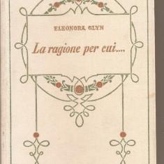 (C5407) ELEONORA GLYN - LA REGIONE PER CUI....., EDITURA ADRIANO SALANI, FIRENZE, 1928 - Carte Literatura Italiana